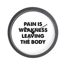 Pain is Weakness Leaving the Body Wall Clock