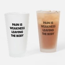Pain is Weakness Leaving the Body Drinking Glass