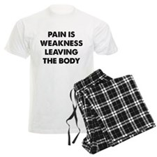Pain is Weakness Leaving the Body Pajamas