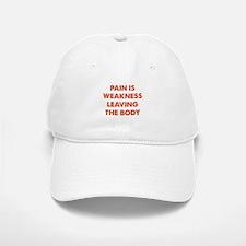 Pain is Weakness Leaving the Body Baseball Baseball Cap