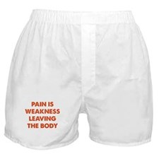 Pain is Weakness Leaving the Body Boxer Shorts