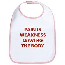 Pain is Weakness Leaving the Body Bib