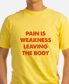 Pain is Weakness Leaving the Body T