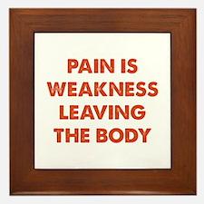 Pain is Weakness Leaving the Body Framed Tile