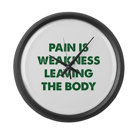 Pain is Weakness Leaving the Body Large Wall Clock