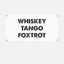 Wiskey Tango Foxtrot Banner