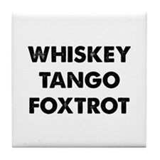 Wiskey Tango Foxtrot Tile Coaster