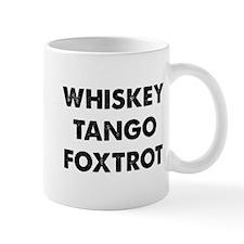 Wiskey Tango Foxtrot Mug