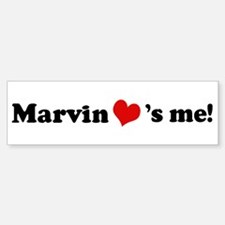 Marvin loves me Bumper Bumper Bumper Sticker