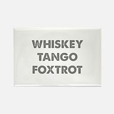 Wiskey Tango Foxtrot Rectangle Magnet