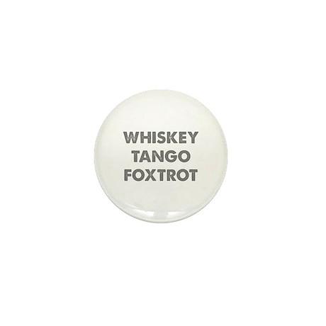 Wiskey Tango Foxtrot Mini Button (10 pack)