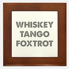 Wiskey Tango Foxtrot Framed Tile