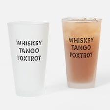 Wiskey Tango Foxtrot Drinking Glass