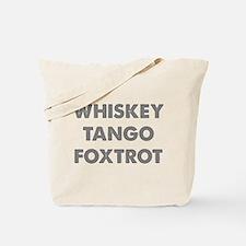 Wiskey Tango Foxtrot Tote Bag
