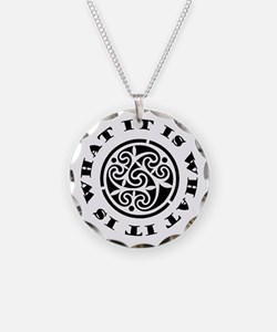 It Is What It Is Necklace Circle Charm