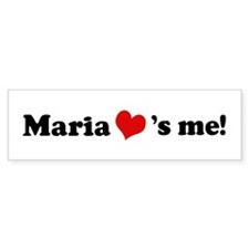 Maria loves me Bumper Bumper Sticker