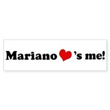 Mariano loves me Bumper Bumper Sticker