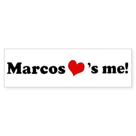 Marcos loves me Bumper Sticker