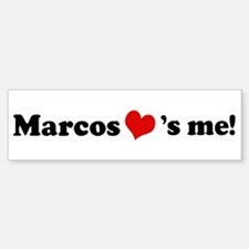 Marcos loves me Bumper Bumper Bumper Sticker