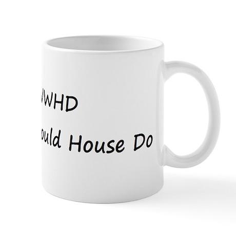 WWHD What Would House Do Mug