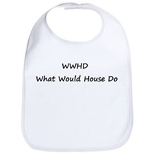 WWHD What Would House Do Bib