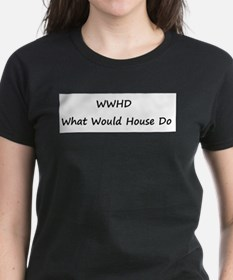 WWHD What Would House Do Tee