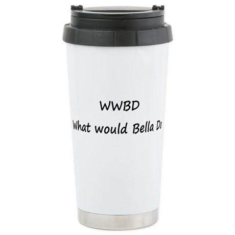 WWBD What Would Bella Do Stainless Steel Travel Mu