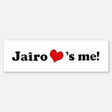 Jairo loves me Bumper Bumper Bumper Sticker