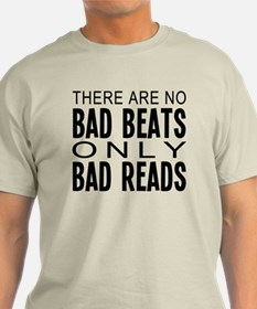 There Are No Bad Beats Only B T-Shirt