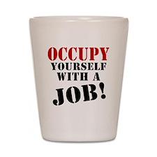 Occupy Yourself Shot Glass