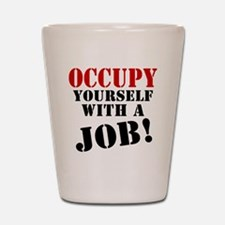 Occupy Yourself Shot Glass