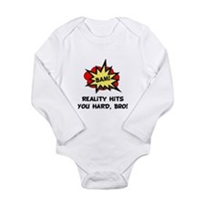 Reality Hits You Hard, Bro! Onesie Romper Suit
