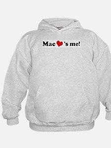 Mac loves me Hoodie