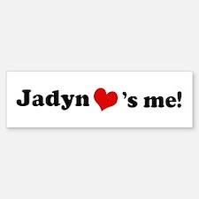 Jadyn loves me Bumper Bumper Bumper Sticker