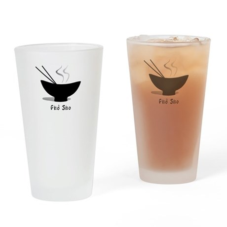 Pho Sho Drinking Glass