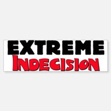 Extreme Indecision