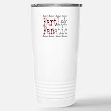 Funny FARTlek FANatic © Stainless Steel Travel Mug