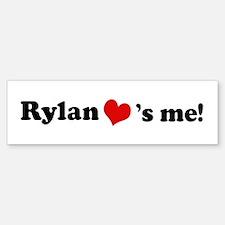 Rylan loves me Bumper Bumper Bumper Sticker