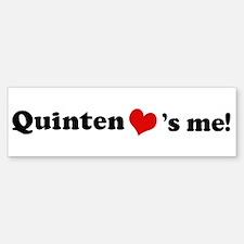 Quinten loves me Bumper Bumper Bumper Sticker