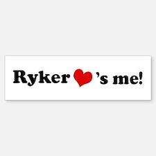 Ryker loves me Bumper Bumper Bumper Sticker