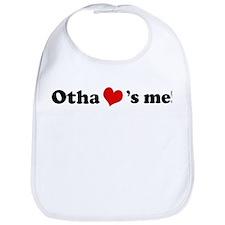 Otha loves me Bib