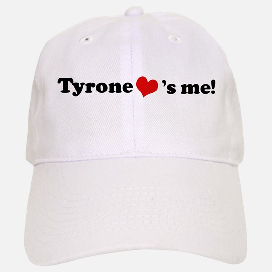 Tyrone loves me Baseball Baseball Cap