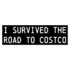 I Survived the Road to Costco bumper sticker