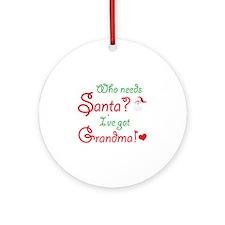 Who needs Santa? Ornament (Round)