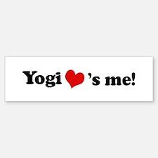 Yogi loves me Bumper Bumper Bumper Sticker