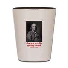 Ben Franklin: A penny saved Shot Glass