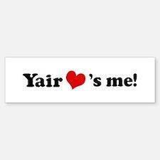 Yair loves me Bumper Bumper Bumper Sticker