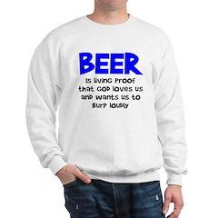 Beer Is Proof Sweatshirt