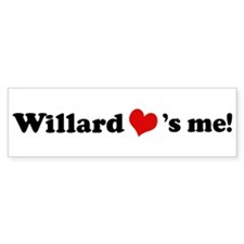 Willard loves me Bumper Bumper Sticker