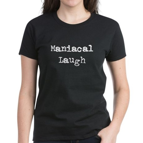 Maniacal Laugh Women's Dark T-Shirt